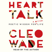 Heart Talk: Poetic Wisdom for a Better Life - Cleo Wade