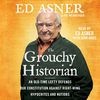 The Grouchy Historian: An Old-Time Lefty Defends Our Constitution Against Right-Wing Hypocrites and Nutjobs - Ed Asner,Ed. Weinberger