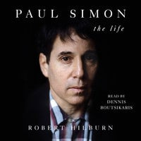 Paul Simon: The Life - Robert Hilburn