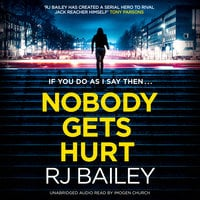 Nobody Gets Hurt - RJ Bailey