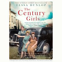 The Century Girls - Tessa Dunlop