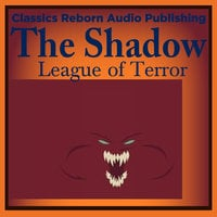 Action & Aventure: The Shadow - League of Terror - Classic Reborn Audio Publishing
