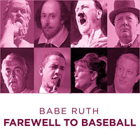 Babe Ruth Farewell to Baseball - Babe Ruth