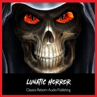 Suspense - The Lunatic Hour - Classic Reborn Audio Publishing