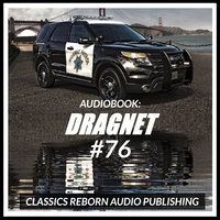 Audio Book: Dragnet #76 - Classic Reborn Audio Publishing
