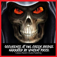 Suspense :Occurence At Owl Creek Bridge Narrated by Vincent Price - Classic Reborn Audio Publishing