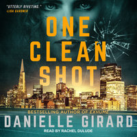 One Clean Shot - Danielle Girard