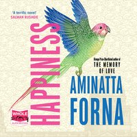 Happiness - Aminatta Forna