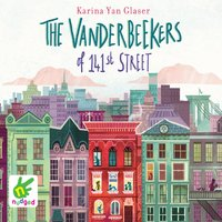 The Vanderbeekers of 141st Street - Karina Glaser