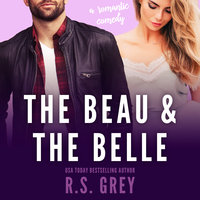The Beau & the Belle - R.S. Grey