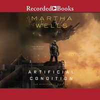 Artificial Condition - Martha Wells