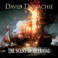 The Scent of Betrayal - David Donachie