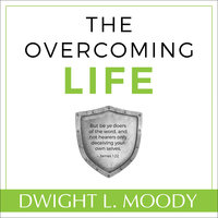 The Overcoming Life - Dwight L. Moody