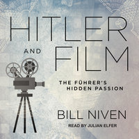 Hitler and Film: The Führer's Hidden Passion - Bill Niven