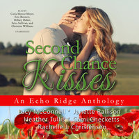 Second Chance Kisses - Various authors, Rachelle J. Christensen, Cami Checketts, Lucy McConnell, Janette Rallison, Heather Tullis