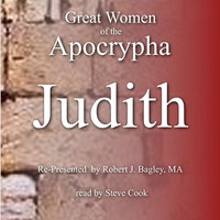 Great Women of the Apocrypha: Judith - Robert J. Bagley