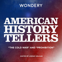 "American History Tellers: ""The Cold War"" and ""Prohibition"" - Audra J. Wolfe,Christine Sismondo"
