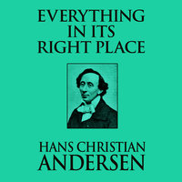 Everything in its Right Place - Hans Christian Andersen