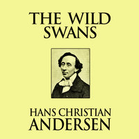 The Wild Swans - Hans Christian Andersen