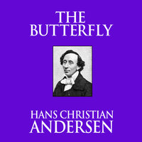 The Butterfly - Hans Christian Andersen