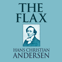 The Flax - Hans Christian Andersen