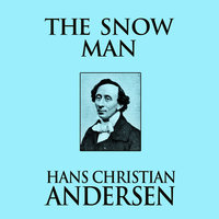 The Snow Man - Hans Christian Andersen