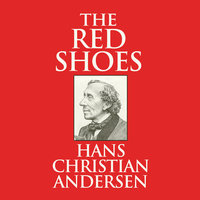 The Red Shoes - Hans Christian Andersen