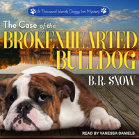 The Case of the Brokenhearted Bulldog - B.R. Snow
