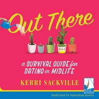 Out There: A Survival Guide for Dating in Midlife - Kerri Sackville