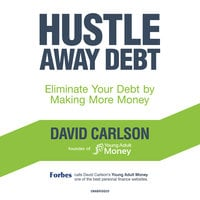 Hustle Away Debt - David Carlson