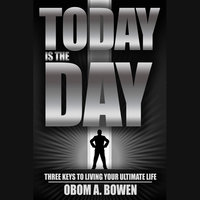 Today Is The Day - OBOM A. BOWEN