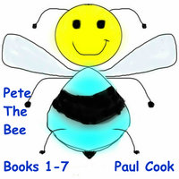 Pete The Bee: Books 1-7 - Paul Cook