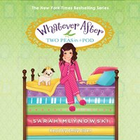 Whatever After, Book 11: Two Peas in a Pod - Sarah Mlynowski