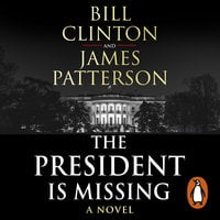The President is Missing - James Patterson,President Bill Clinton