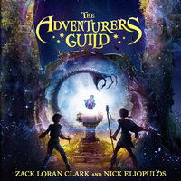 The Adventurers Guild - Nick Eliopulos,Zack Loran Clark