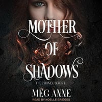 Mother of Shadows - Meg Anne