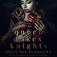 Queen Takes Knights - Joely Sue Burkhart