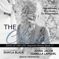 The Choice - Shayla Black,Jenna Jacob,Isabella LaPearl
