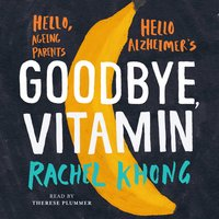 Goodbye, Vitamin - Rachel Khong