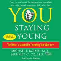 You: Staying Young: The Owner's Manual for Extending Your Warranty - Michael F. Roizen,Mehmet Oz