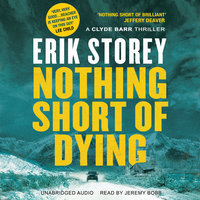 Nothing Short of Dying - Erik Storey