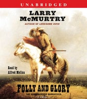 Folly and Glory - Larry McMurtry