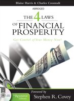 The 4 Laws of Financial Prosperity: Get Conrtol of Your Money Now! - Blaine Harris,Chuck Coonradt