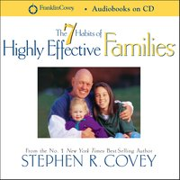 7 Habits of Highly Effective Families - Stephen R. Covey