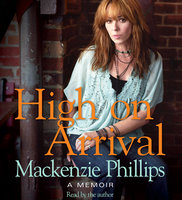 High On Arrival - Mackenzie Phillips