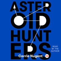 Asteroid Hunters - Carrie Nugent