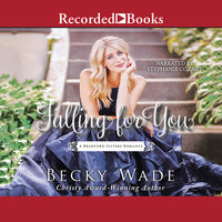 Falling for You - Becky Wade