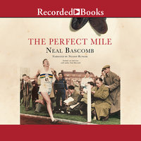 The Perfect Mile - Neal Bascomb