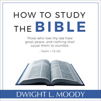 How to Study the Bible - Dwight L. Moody