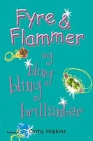Fyre & Flammer 11 - og bling bling brillanter - Cathy Hopkins